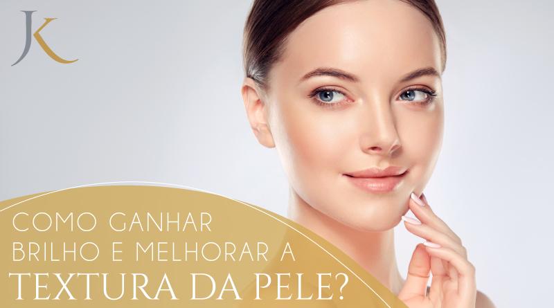 Como ganhar brilho e melhorar a textura da pele? - JK Dermatologia