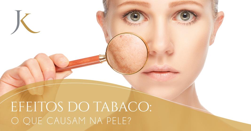 Dia Mundial Sem Tabaco | Sentindo na pele os efeitos do tabaco - JK Dermatologia